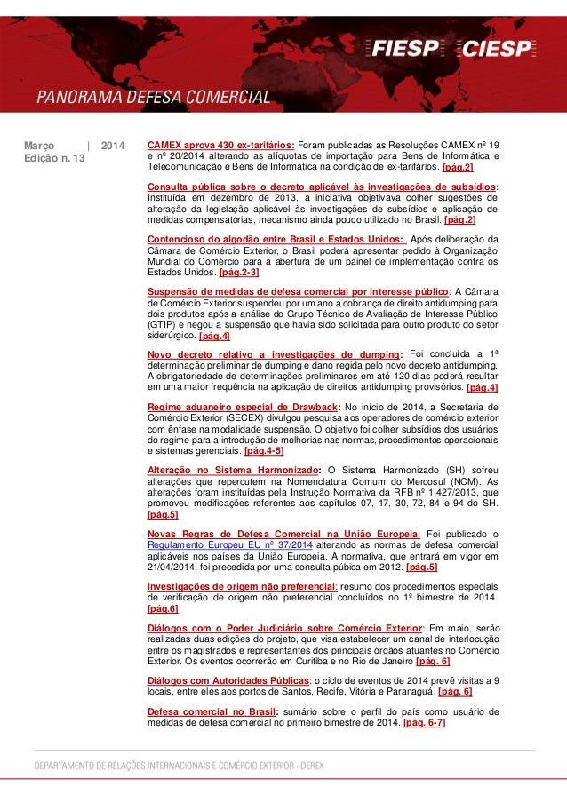 Março | 2014 CAMEX aprova 430 ex-tarifários: Foram publicadas as Resoluções CAMEX nº 19 e nº 20/2014 alterando as alíquota...