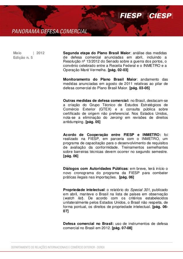 Maio | 2012 Segunda etapa do Plano Brasil Maior: análise das medidasde defesa comercial anunciadas em abril, incluindo aRe...