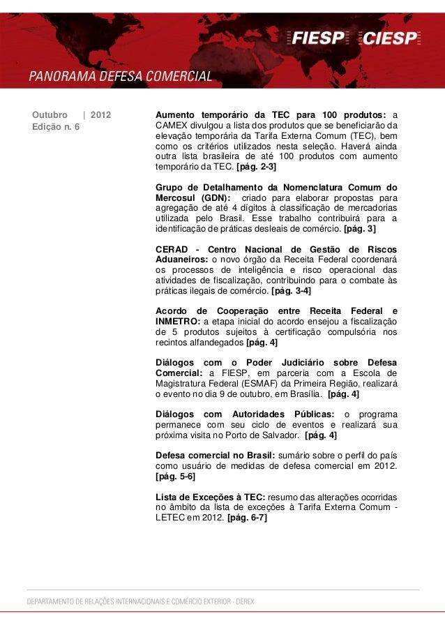 Outubro | 2012 Aumento temporário da TEC para 100 produtos: aCAMEX divulgou a lista dos produtos que se beneficiarão daele...