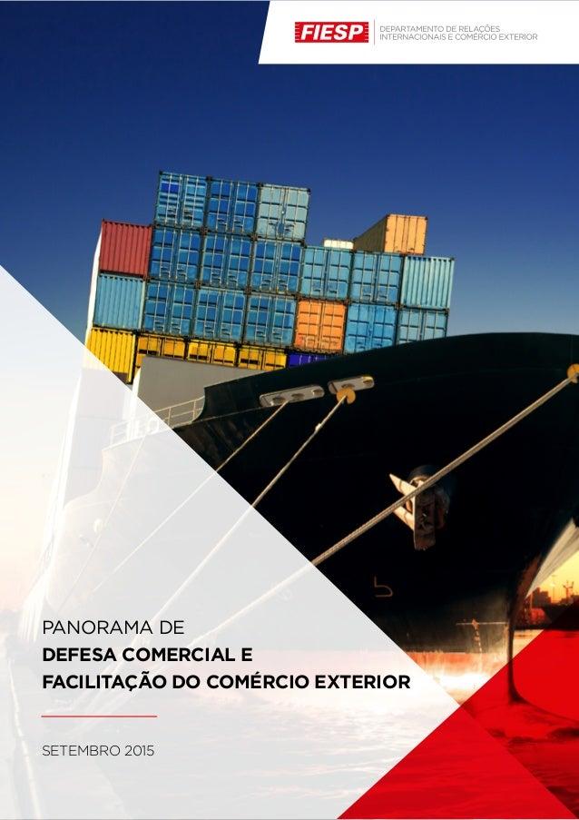 SETEMBRO 2015 PANORAMA DE DEFESA COMERCIAL E FACILITAÇÃO DO COMÉRCIO EXTERIOR