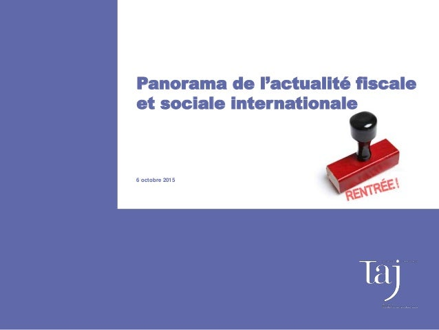 Panorama de l'actualité fiscale et sociale internationale 6 octobre 2015
