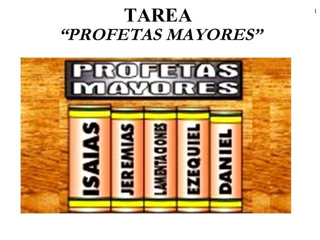 """1 TAREA """"PROFETAS MAYORES"""""""