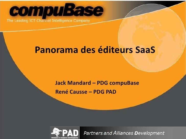 Panorama des éditeurs SaaS<br />Jack Mandard – PDG compuBase<br />René Causse – PDG PAD<br />