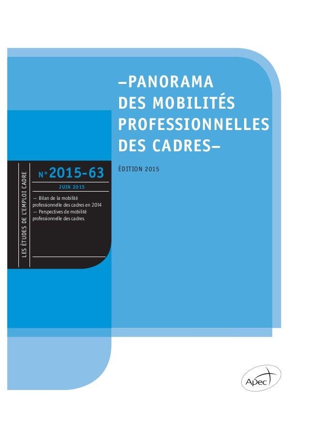 LESÉTUDESDEL'EMPLOICADRE –PANORAMA DES MOBILITÉS PROFESSIONNELLES DES CADRES– ÉDITION 2015 — Bilan de la mobilité professi...