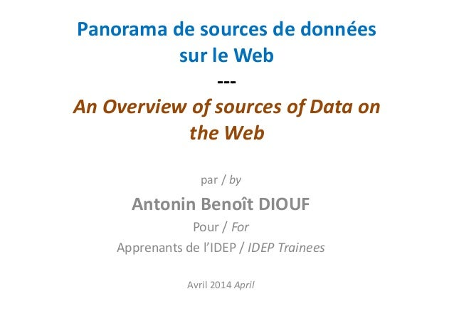 Panorama de sources de données sur le Web --- An Overview of sources of Data on the Web par / by Antonin Benoît DIOUF Pour...