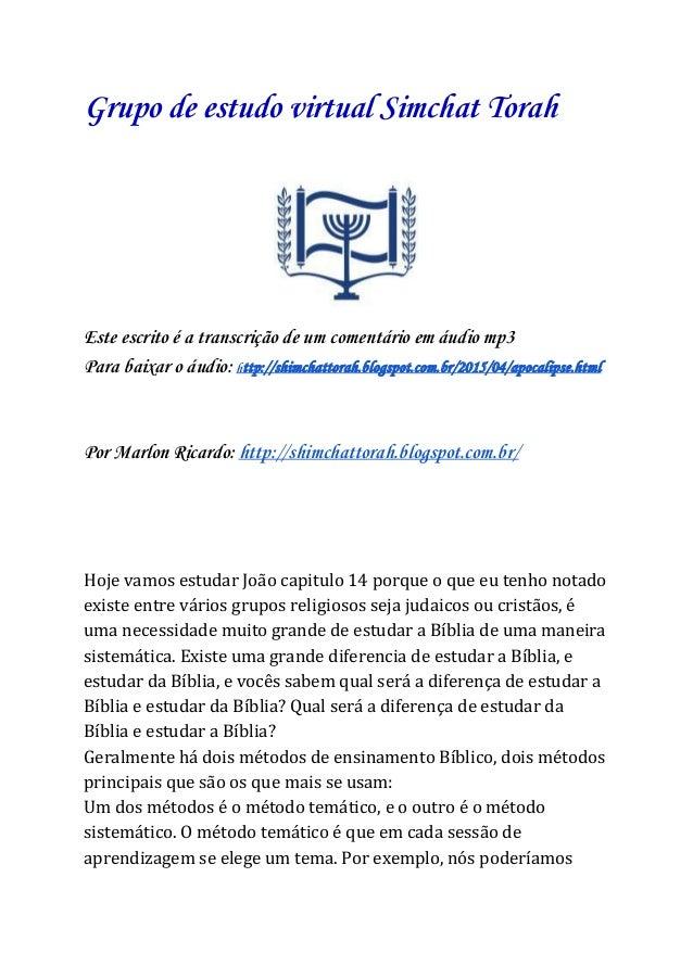 Grupo de estudo virtual Simchat Torah Este escrito é a transcrição de um comentário em áudio mp3 Para baixar o áudio: ht...