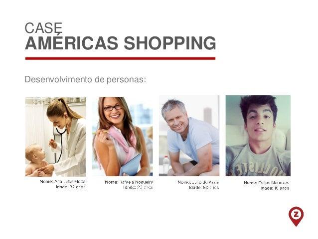 Definindo quais são as personas que frequentam o mall, fica mais fácil identificar em quais redes sociais elas estão. Para...