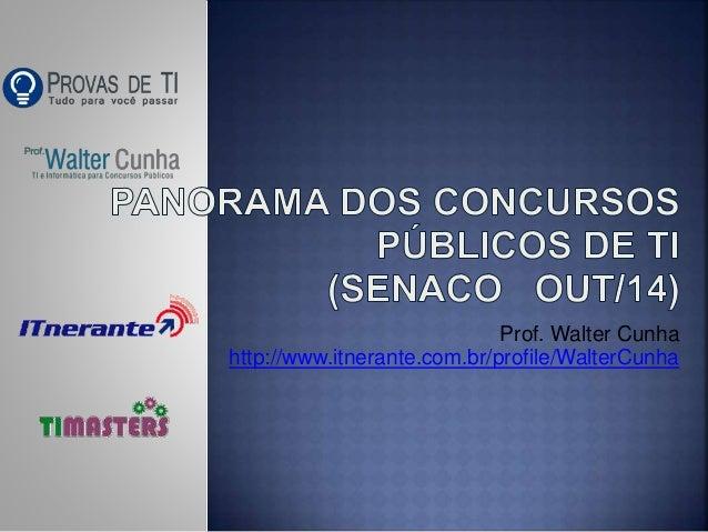 Prof. Walter Cunha  http://www.itnerante.com.br/profile/WalterCunha