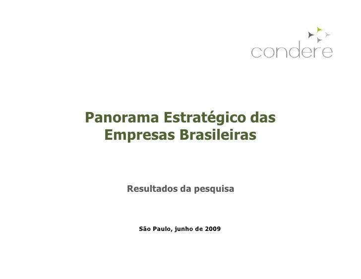 Panorama Estratégico das   Empresas Brasileiras        Resultados da pesquisa           São Paulo, junho de 2009