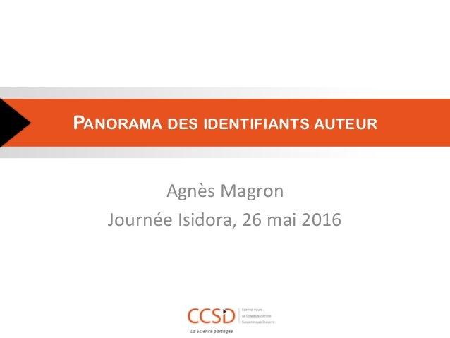 PANORAMA DES IDENTIFIANTS AUTEUR Agnès Magron Journée Isidora, 26 mai 2016