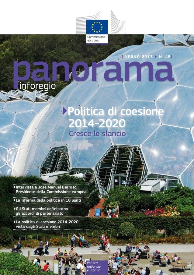 Politica regionale e urbana ▶Intervista aJosé Manuel Barroso, Presidente della Commissione europea ▶La riforma della poli...