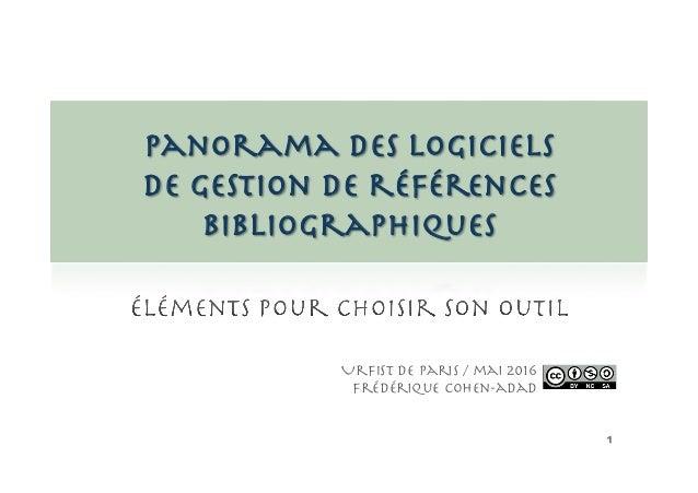 1  panorama des logiciels! de gestion de références bibliographiques Urfist de Paris / mai 2016 frédérique cohen-adad