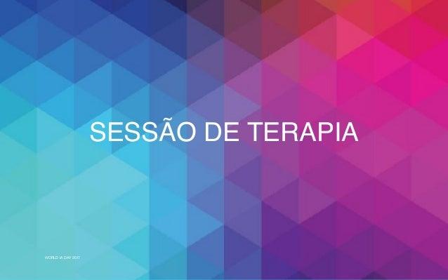 WORLD IA DAY 2017 SESSÃO DE TERAPIA