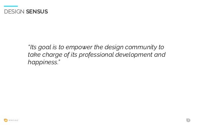 """WIAD 2017 3 """"Its goal is to empower the design community to take charge of its professional development and happiness."""" DE..."""