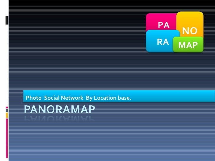 Photo  Social Network  By Location base. PA NO RA MAP