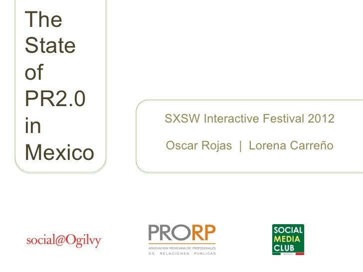 TheStateofPR2.0         SXSW Interactive Festival 2012in         Oscar Rojas   Lorena CarreñoMexico