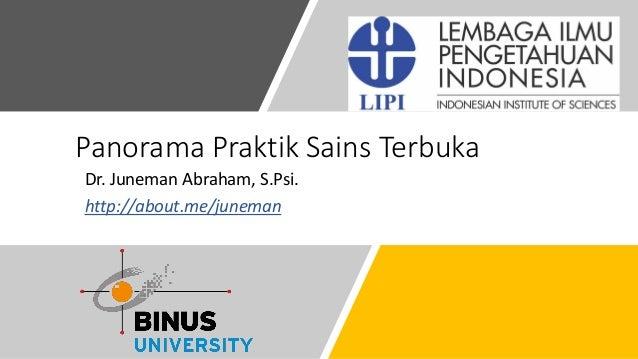 Panorama Praktik Sains Terbuka Dr. Juneman Abraham, S.Psi. http://about.me/juneman