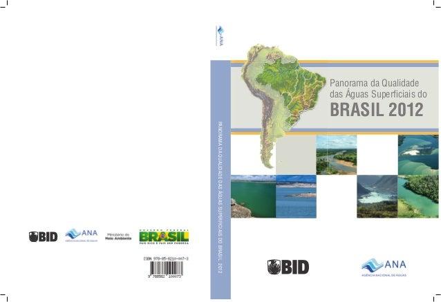 PANORAMADAQUALIDADEDASÁGUASSUPERFICIAISDOBRASIL2012 Panorama da Qualidade das Águas Superficiais do BRASIL 2012