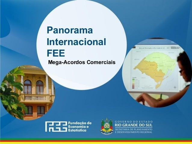 Panorama Internacional FEE Mega-Acordos Comerciais