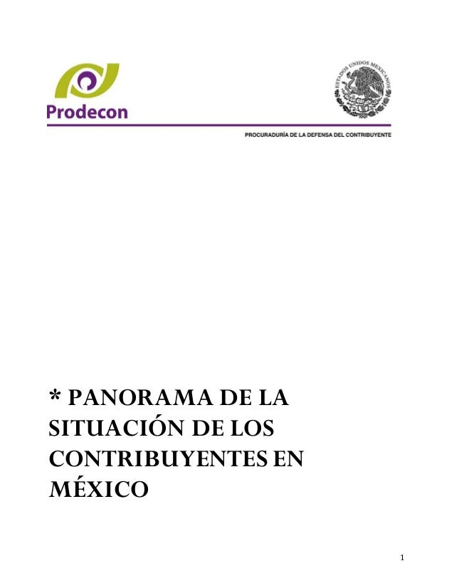 * PANORAMA DE LASITUACIÓN DE LOSCONTRIBUYENTES ENMÉXICO                    1