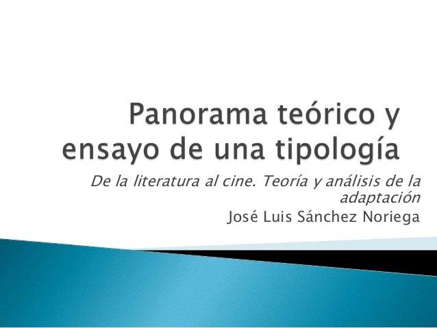 De la literatura al cine. Teoría y análisis de laadaptaciónJosé Luis Sánchez Noriega