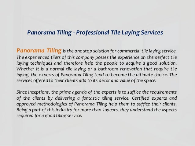 Panorama Tiling - Professional Tile Laying Services Panorama Tiling is the one stop solution for commercial tile laying se...