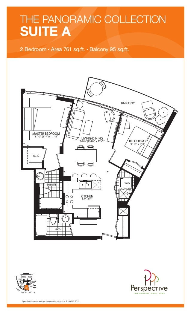 Specifications subject to change without notice. E. & O.E. 2011. THE PANORAMIC COLLECTION SUITE A 2 Bedroom Area 761 sq.ft....