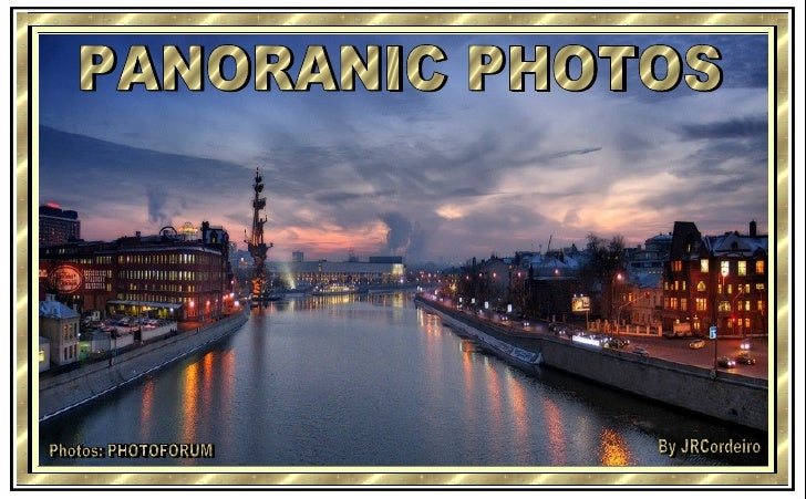 PANORANIC PHOTOS Photos: PHOTOFORUM By JRCordeiro