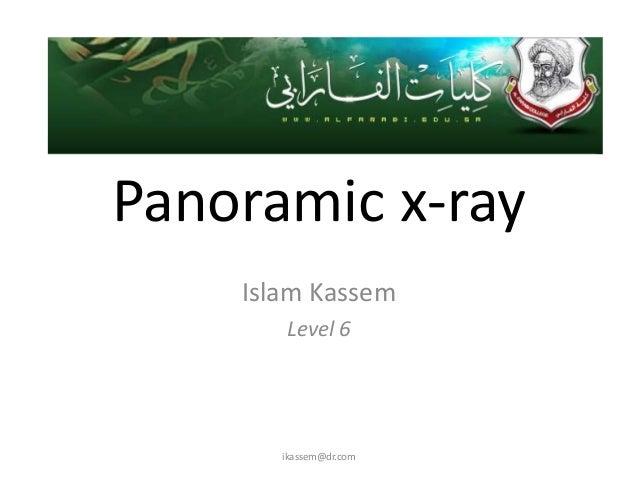 Panoramic x-ray    Islam Kassem       Level 6       ikassem@dr.com