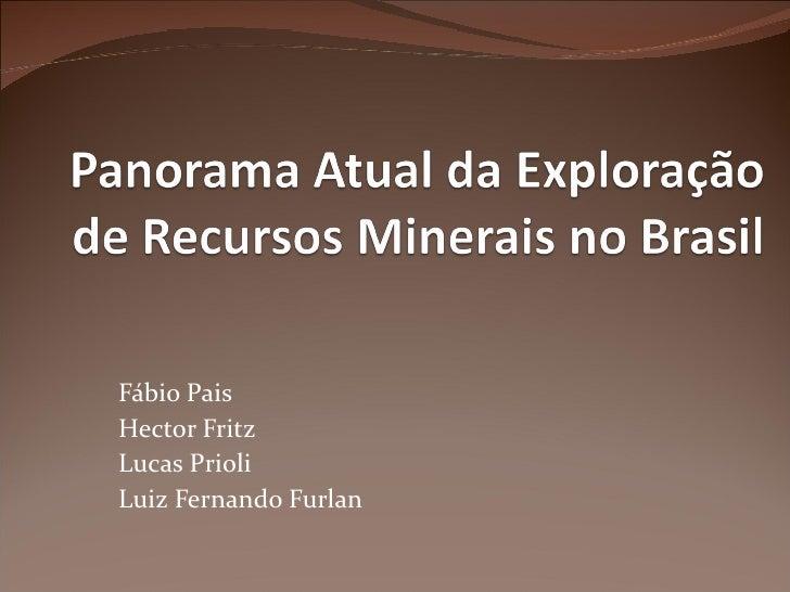 Panorâma atual da exploração de recursos minerais no brasil