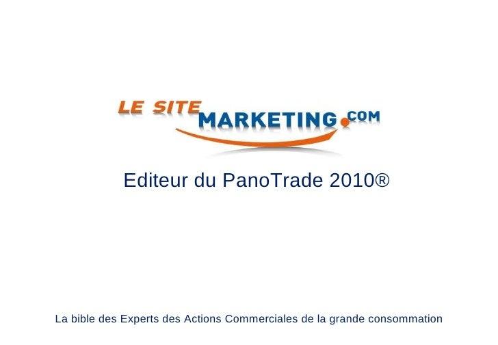 Editeur du PanoTrade 2010® La bible des Experts des Actions Commerciales de la grande consommation