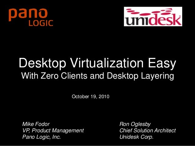Zero Client Computing Radical Centralization. Simple. Complete. Desktop Virtualization Easy With Zero Clients and Desktop ...