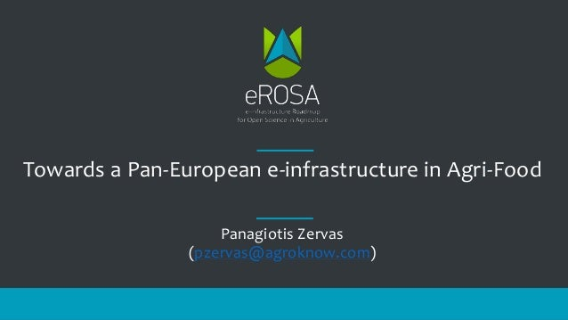 Towards a Pan-European e-infrastructure in Agri-Food Panagiotis Zervas (pzervas@agroknow.com)