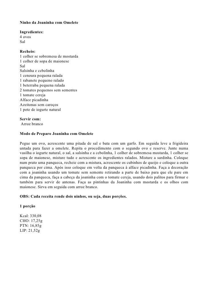 Ninho da Joaninha com Omelete  Ingredientes: 4 ovos Sal  Recheio: 1 colher se sobremesa de mostarda 1 colher de sopa de ma...