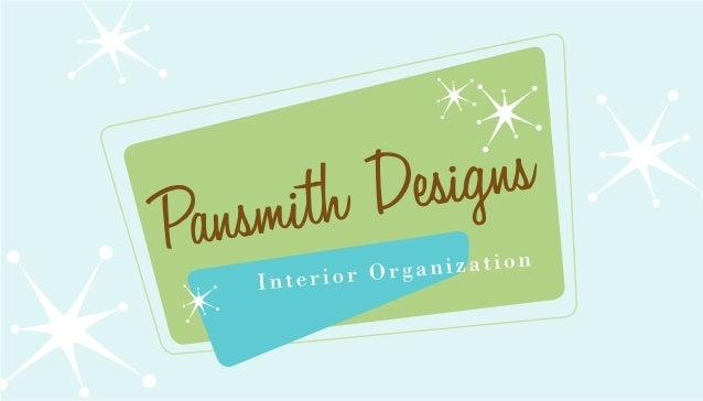 Kathleen Pansmith 347.312.4241 www.pansmithdesigns.com kathleen@pansmithdesigns.com