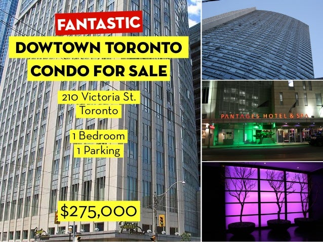 $275,000 Dowtown Toronto Condo for sale 210 Victoria St. Toronto 1 Bedroom 1 Parking Fantastic