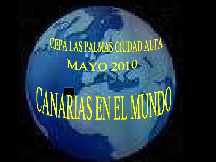 CANARIAS EN EL MUNDO CEPA LAS PALMAS CIUDAD ALTA MAYO 2010
