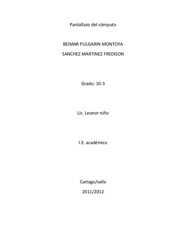 Pantallazo del cómputoBEIMAR PULGARIN MONTOYASANCHEZ MARTINEZ FREDISON        Grado: 10-3      Lic. Leonor niño       I.E....
