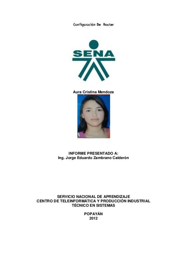 Aura Cristina Mendoza               INFORME PRESENTADO A:         Ing. Jorge Eduardo Zambrano Calderón        SERVICIO NAC...