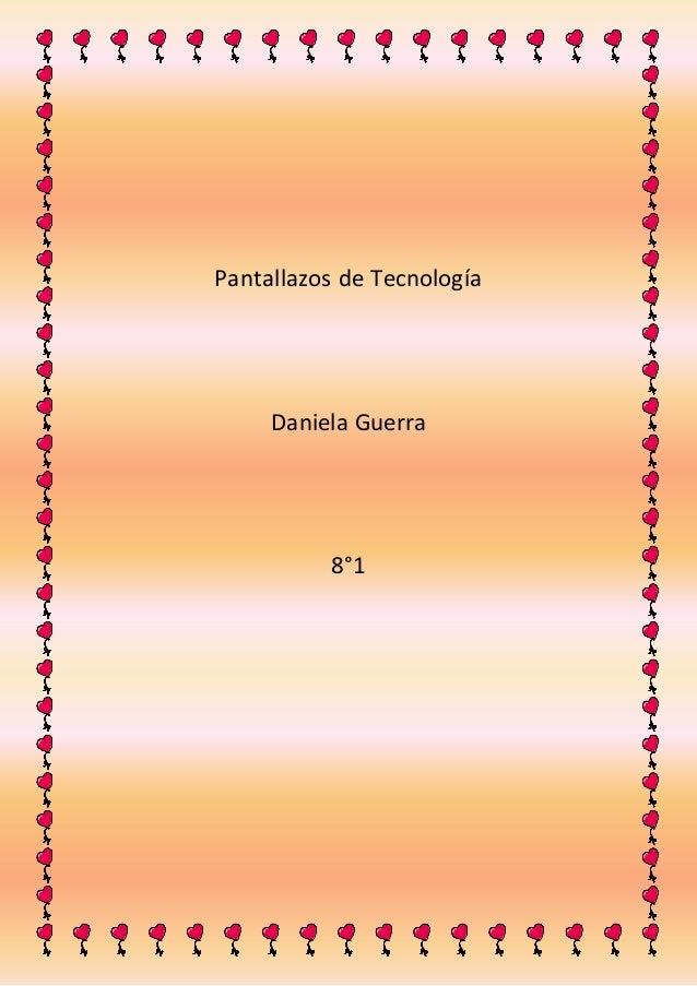 Pantallazos de Tecnología Daniela Guerra 8°1