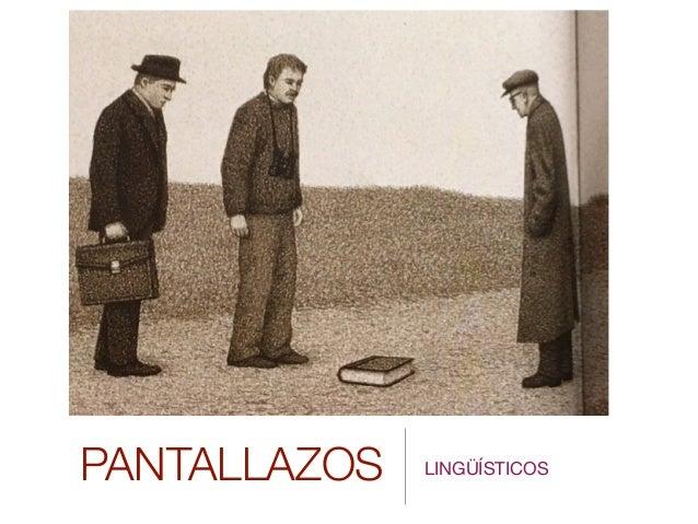 PANTALLAZOS LINGÜÍSTICOS
