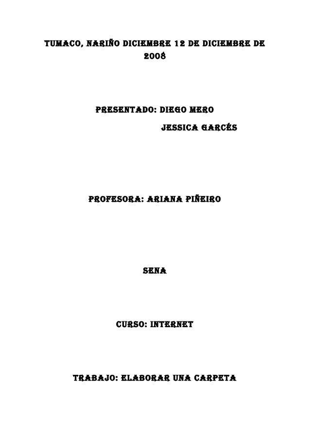 Tumaco, Nariño diciembre 12 de diciembre de 2008 PreseNTado: diego mero Jessica garcés Profesora: ariaNa Piñeiro seNa curs...