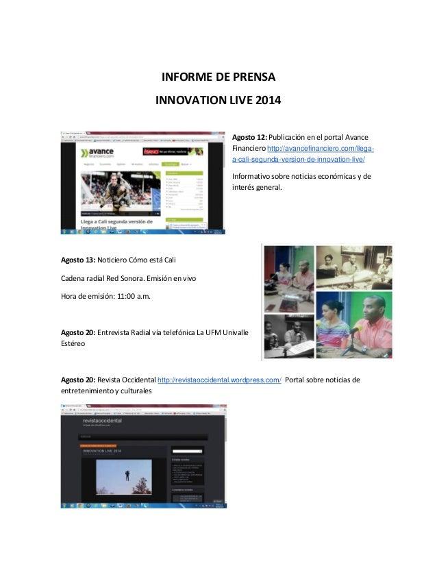 INFORME DE PRENSA INNOVATION LIVE 2014 Agosto 12: Publicación en el portal Avance Financiero http://avancefinanciero.com/l...