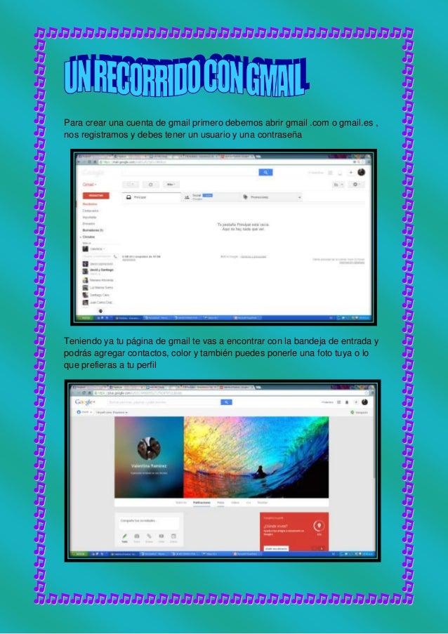 Para crear una cuenta de gmail primero debemos abrir gmail .com o gmail.es , nos registramos y debes tener un usuario y un...