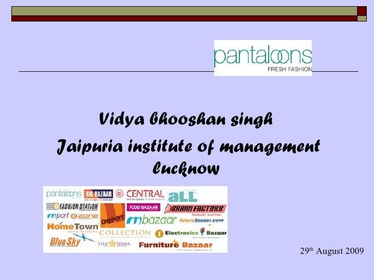 Vidya bhooshan singhJaipuria institute of management            lucknow                             29th August 2009