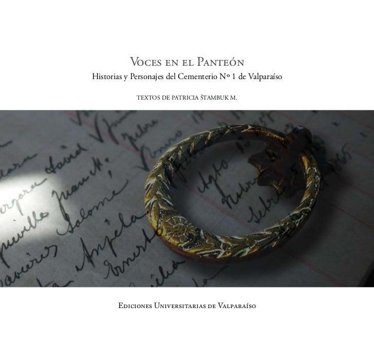 Voces en el PanteónHistorias y Personajes del Cementerio Nº 1 de Valparaíso             TexTos de PaTriCia ŠTambuk m.     ...