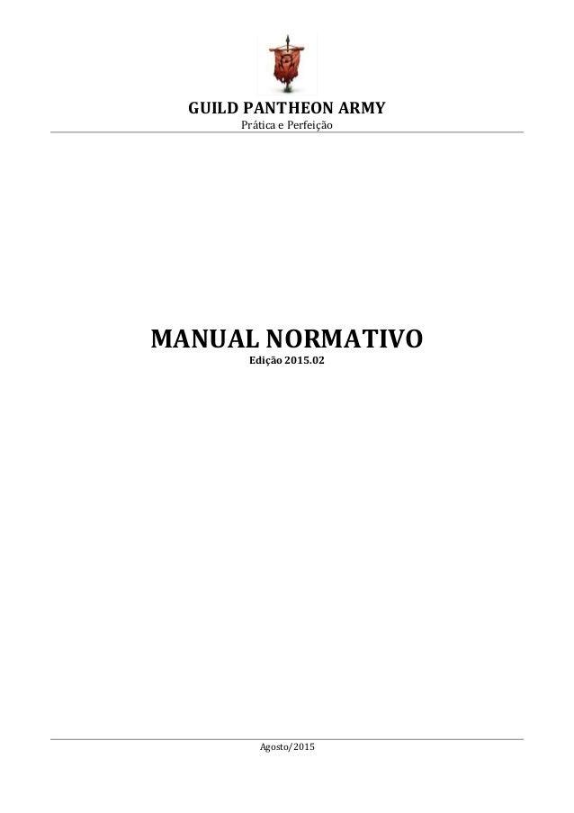 GUILD PANTHEON ARMY Prática e Perfeição Agosto/2015 MANUAL NORMATIVO Edição 2015.02