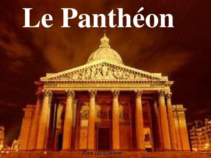Le Panthéon        Alex Jacqueline