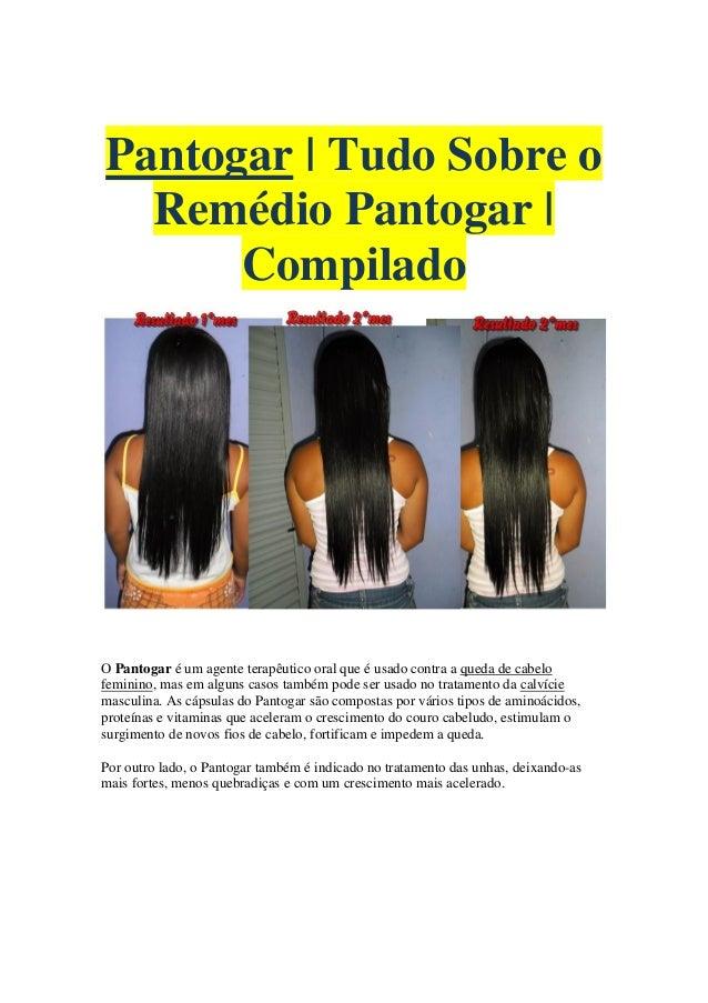 Pantogar | Tudo Sobre o Remédio Pantogar | Compilado O Pantogar é um agente terapêutico oral que é usado contra a queda de...
