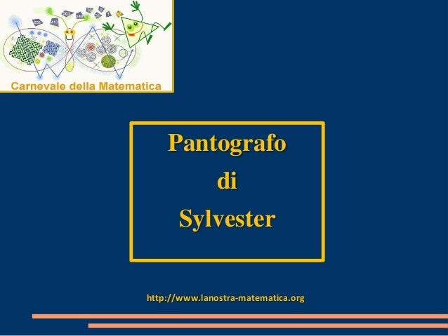 Pantografo di  Sylvester http://www.lanostra-matematica.org